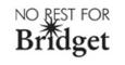 No Rest for Bridget Logo
