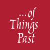 Of Things Past